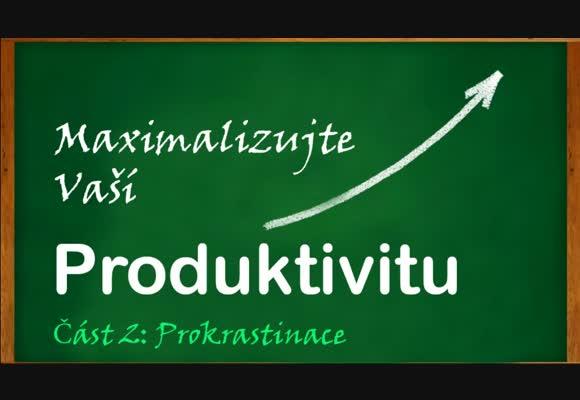 Maximalizace produktivity: prokrastinace