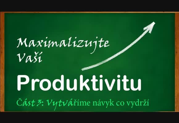 Maximalizace produktivity: vytváříme návyk co vydrží