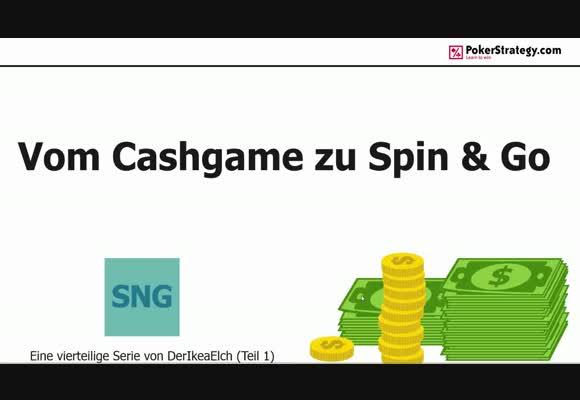 Vom Cashgame zu Spin&Go - Warum solltest DU sie spielen?