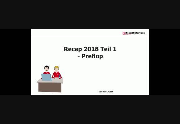 Recap 2018 Teil 1 - Preflop