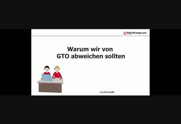 Warum wir von GTO abweichen sollten!