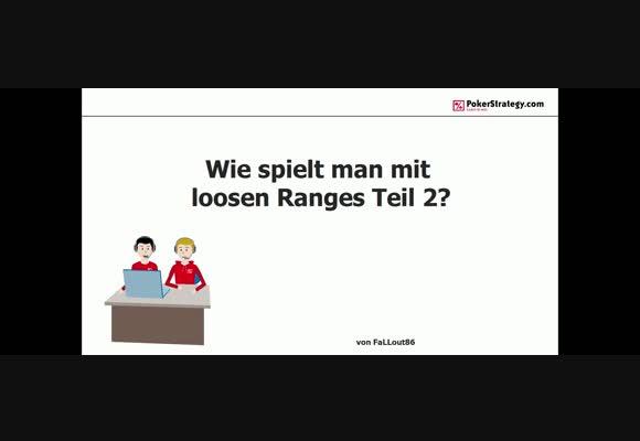 Wie spielt man mit loosen Ranges? (2)