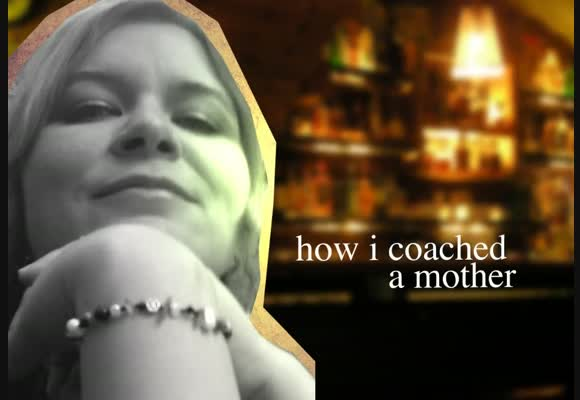 How I coached a Mother - Teil 1