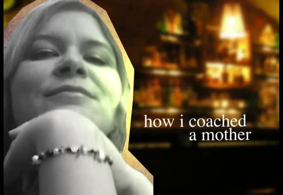 How I coached a Mother - Teil 5