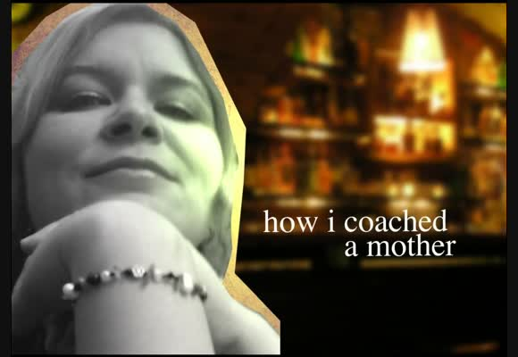 How I coached a Mother - Teil 3