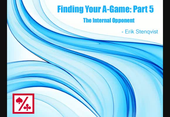 Finding Your A-Game: The Internal Opponent