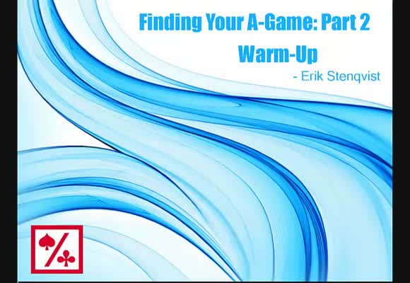 Finding Your A-Game: Warm-Up