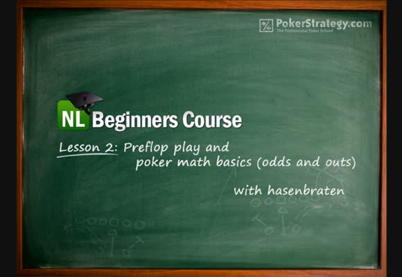 NL Beginners Course - Lesson 2: Preflop + Odds & Outs