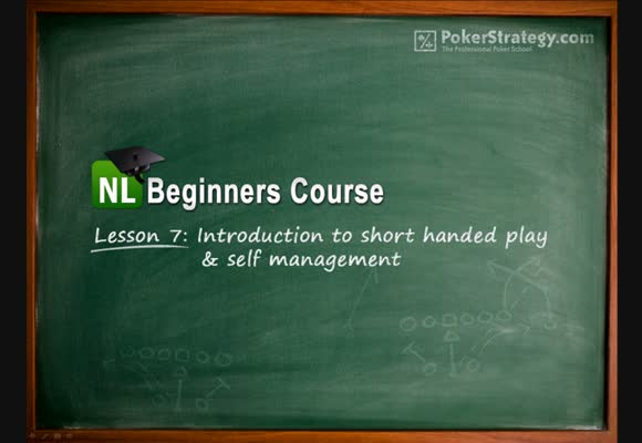No-Limit Beginners Course - Lesson 7: SH Play & Self Management