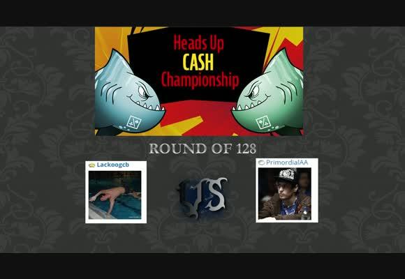 HU Cash Championship Round 1 - PrimordialAA Vs Lackoogcb