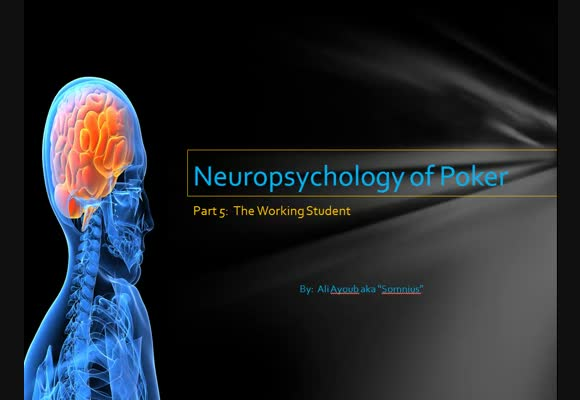 Neuropsychology of Poker - Part 5