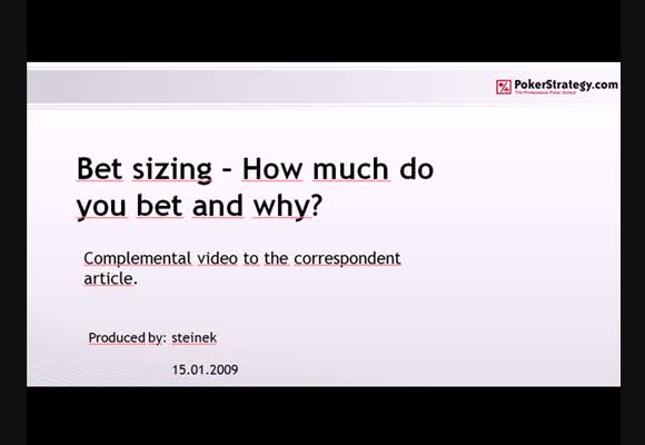 Bet sizing - How much do you bet and why