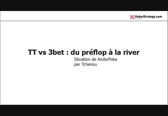 La main du jour : TT vs 3bet, du préflop à la river
