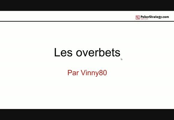 Les overbet, présentation théorique