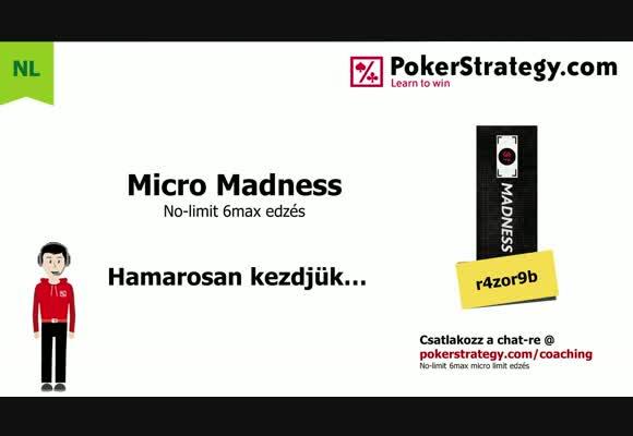 Micro madness - élő játék NL4 6max 10.27.