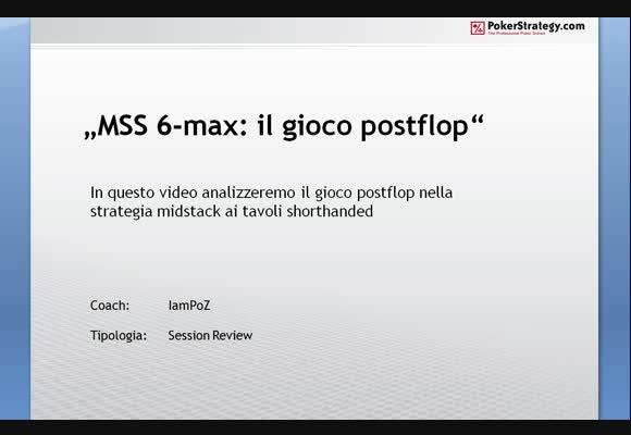 MSS 6max: il gioco postflop