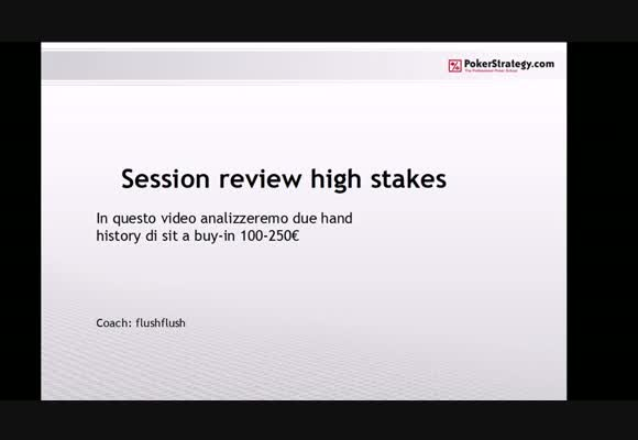 Session review high stakes