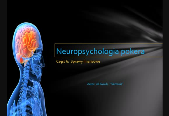 Neuropsychologia pokera - część 6