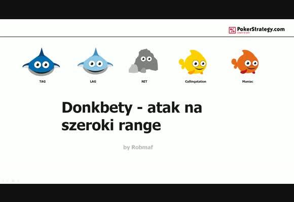 Donkbety - atak na szeroki range