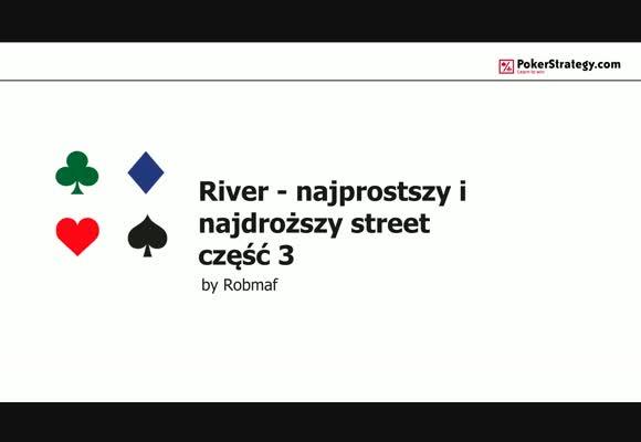 River - najprostszy i najdroższy street: raise, call i fold