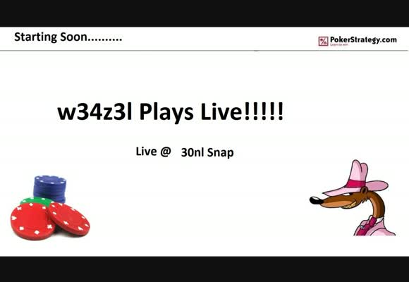 NL30 Snap Poker Live With w34z3l