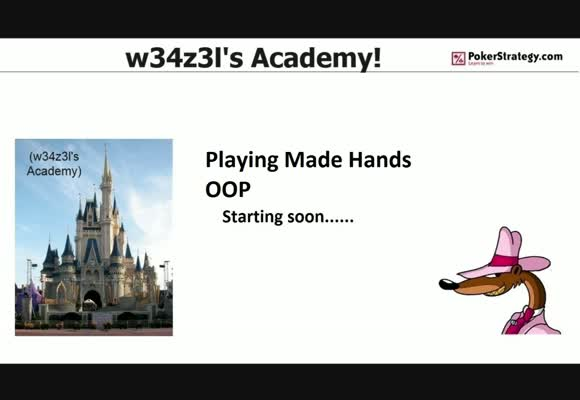 w34z3l's Academy - Playing Made Hands Out Of Position