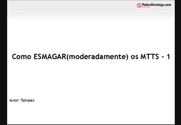 MTT - Como ESMAGAR  (moderadamente) os MTTs - Parte I