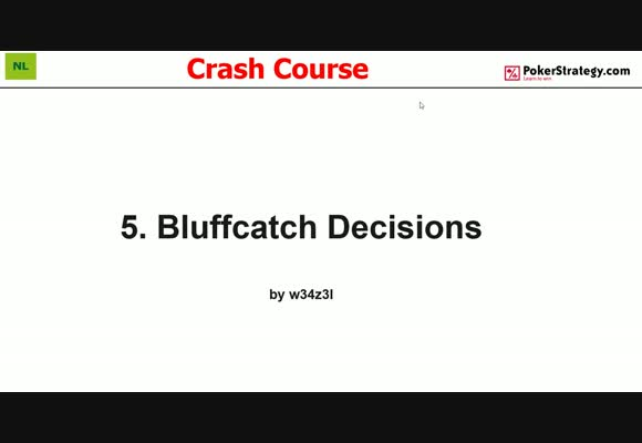 Крэш-курс от w34z3l - Решения о ловле блефа, часть 5