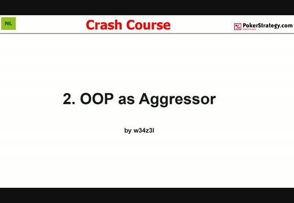 Крэш-курс от w34z3l - Игра как агрессор вне позиции, часть 2