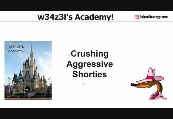 w34z3l's Academy - Crushing Aggressive Shortstacks