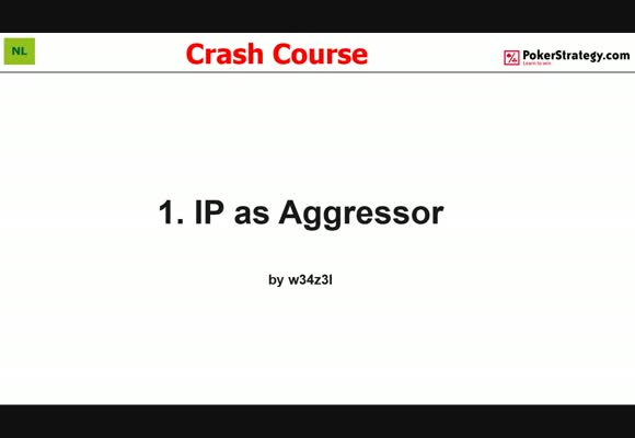 Crash Course - Playing In Position As Aggressor (1)