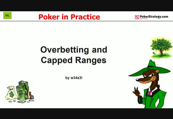 Poker in Practice - Overbetting and Capped Ranges (3)