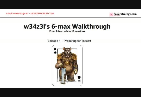 W34z3l's 6-max Walkthrough - Preparing For Takeoff