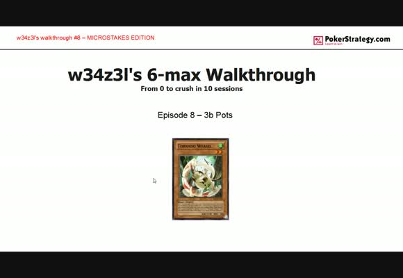 W34z3l's Walkthrough - 3-bet pots out of position