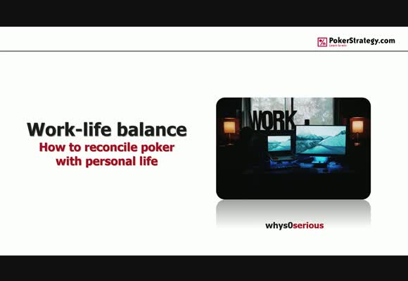 Work-Life Balance - How To Reconcile Poker With Personal Life
